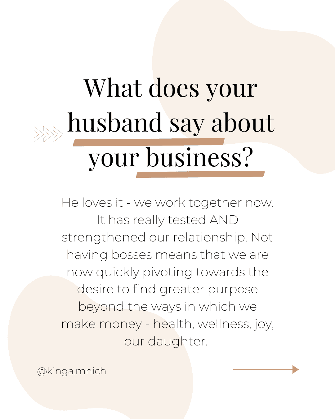 Her husband supports her business.